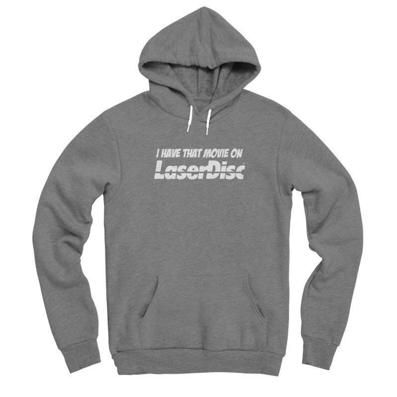 I HAVE THAT MOVIE ON LASERDISC Women's Sponge Fleece Pullover Hoody by TRAILERS FROM HELL