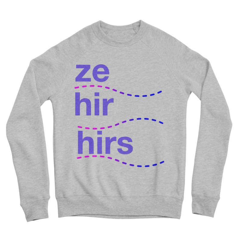 TCH ze hir swag Women's Sponge Fleece Sweatshirt by transchancehealth's Artist Shop