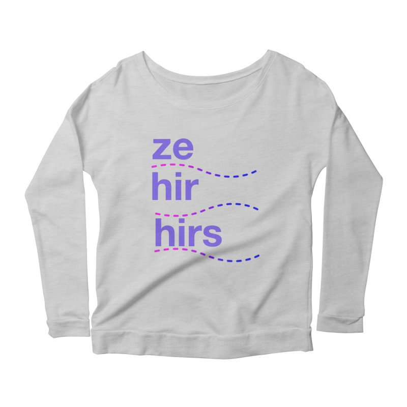 TCH ze hir swag Women's Scoop Neck Longsleeve T-Shirt by transchancehealth's Artist Shop