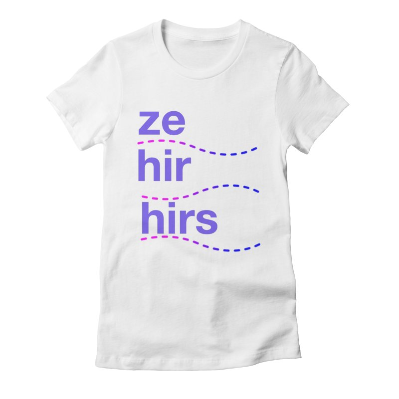 TCH ze hir swag Women's Fitted T-Shirt by transchancehealth's Artist Shop