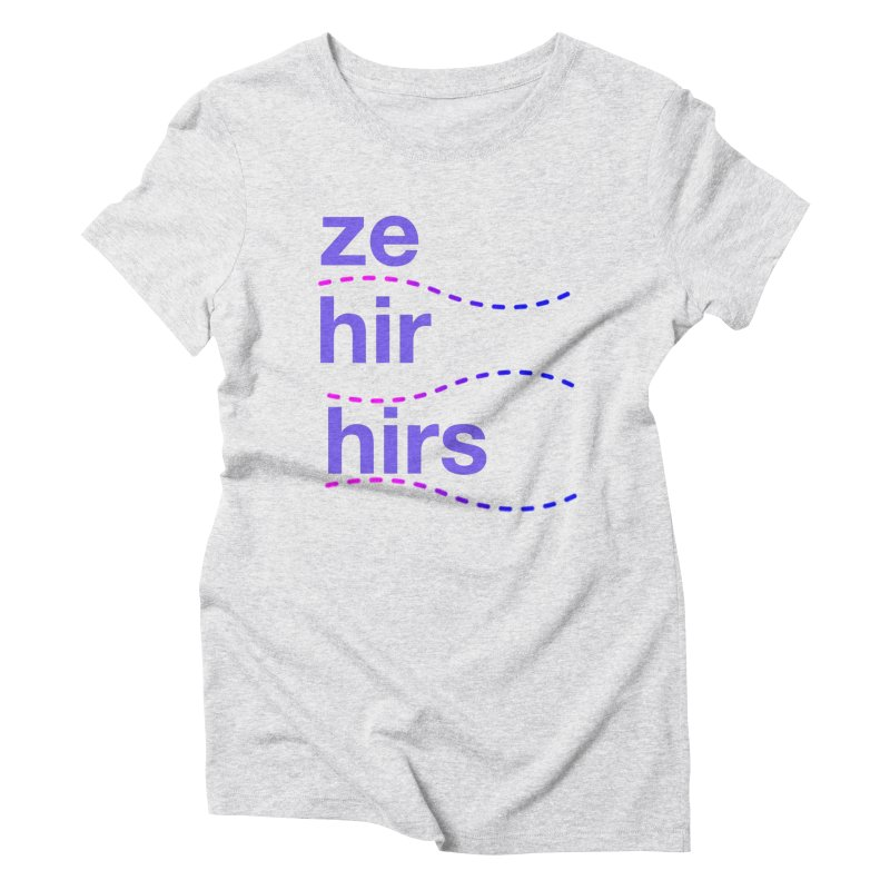 TCH ze hir swag Women's Triblend T-Shirt by Transchance Health's Artist Shop