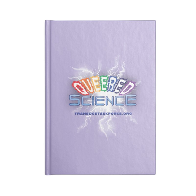 Queered Science Accessories Notebook by Trans Doe Task Force