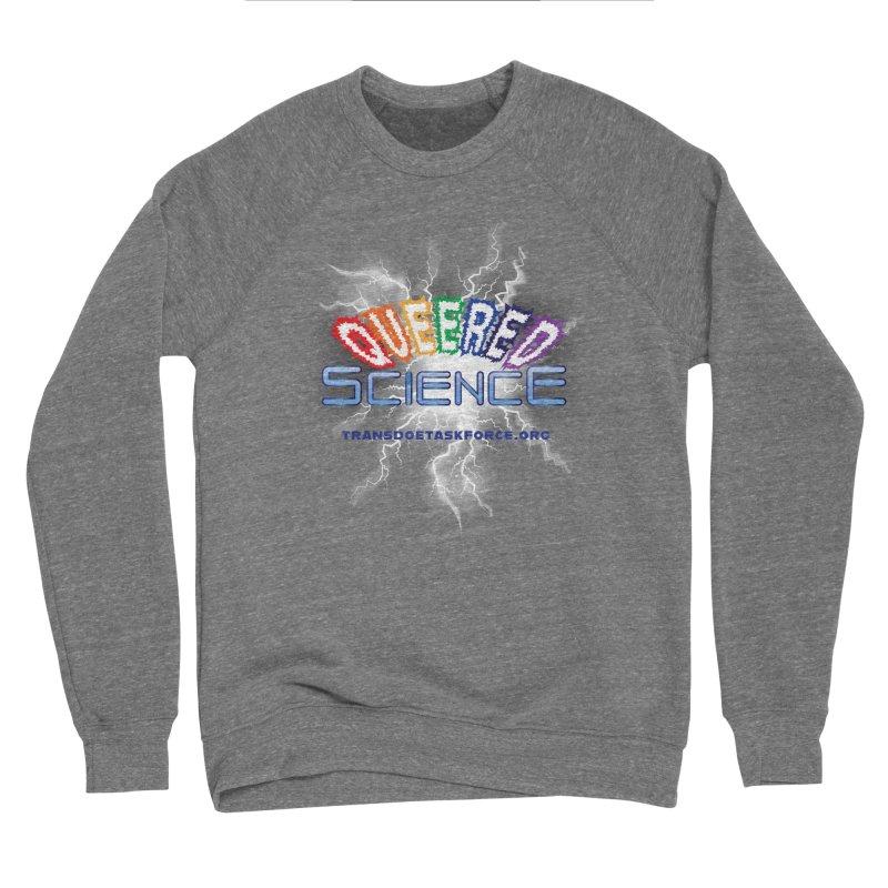 Queered Science Women's Sweatshirt by Trans Doe Task Force