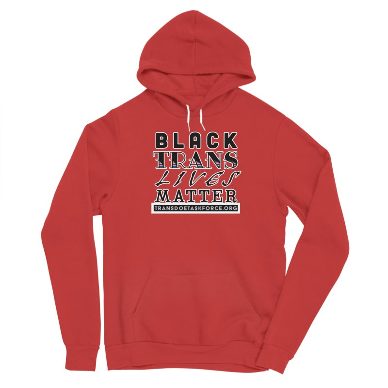 Black Trans Lives Matter Women's Pullover Hoody by Trans Doe Task Force
