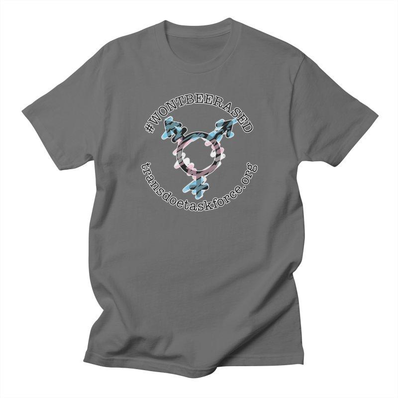 Won't Be Erased Men's T-Shirt by Trans Doe Task Force