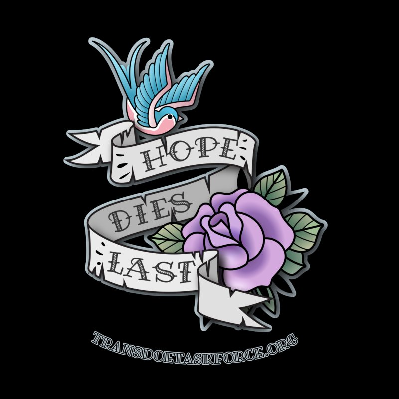 Hope Dies Last Women's Tank by Trans Doe Task Force