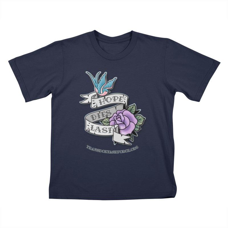 Hope Dies Last Kids T-Shirt by Trans Doe Task Force
