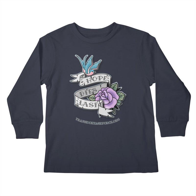 Hope Dies Last Kids Longsleeve T-Shirt by Trans Doe Task Force
