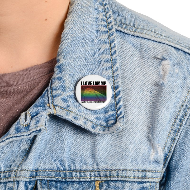 I love LAMMP Accessories Button by Trans Doe Task Force