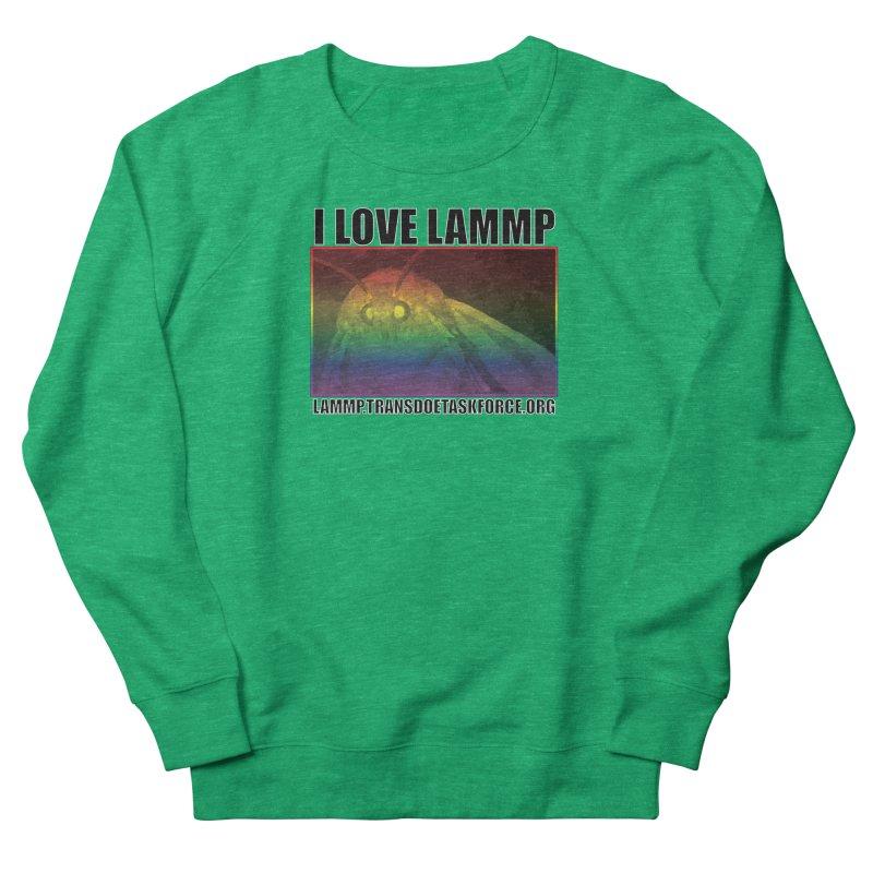 I love LAMMP Women's Sweatshirt by Trans Doe Task Force