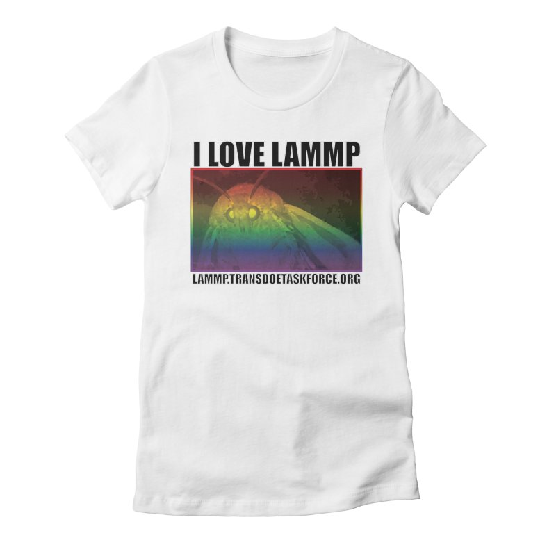 I love LAMMP Women's T-Shirt by Trans Doe Task Force