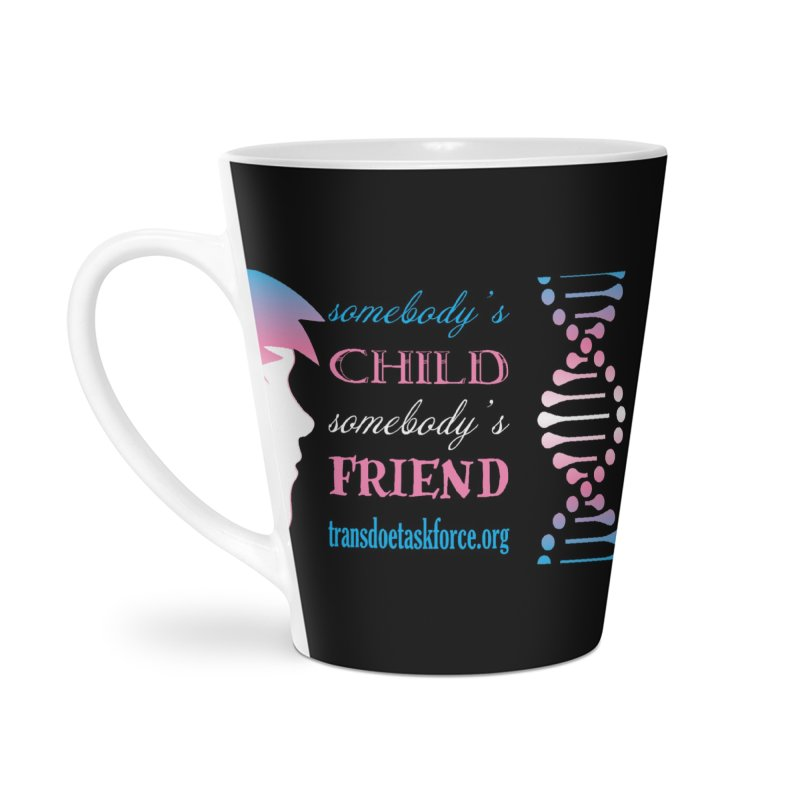 Somebody's Child Somebody's Friend Accessories Latte Mug by Trans Doe Task Force
