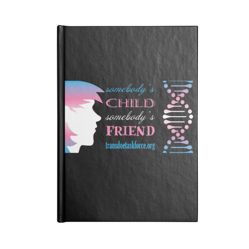 Somebody's Child Somebody's Friend Accessories Notebook by Trans Doe Task Force