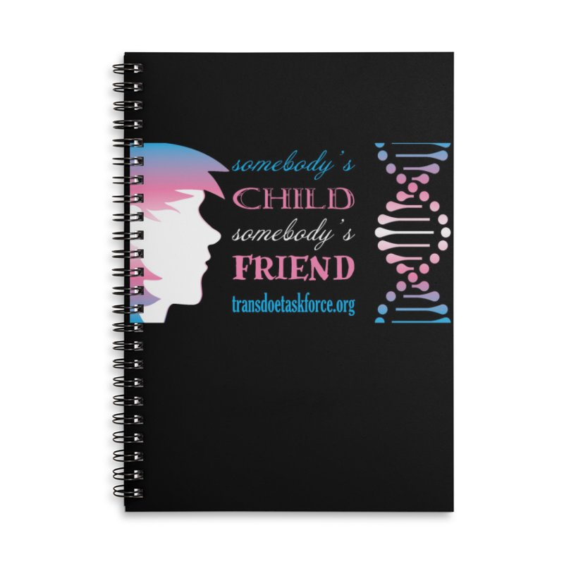 Somebody's Child Somebody's Friend Accessories Lined Spiral Notebook by Trans Doe Task Force
