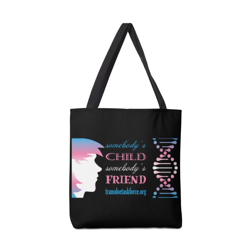 Somebody's Child Somebody's Friend Accessories Tote Bag Bag by Trans Doe Task Force