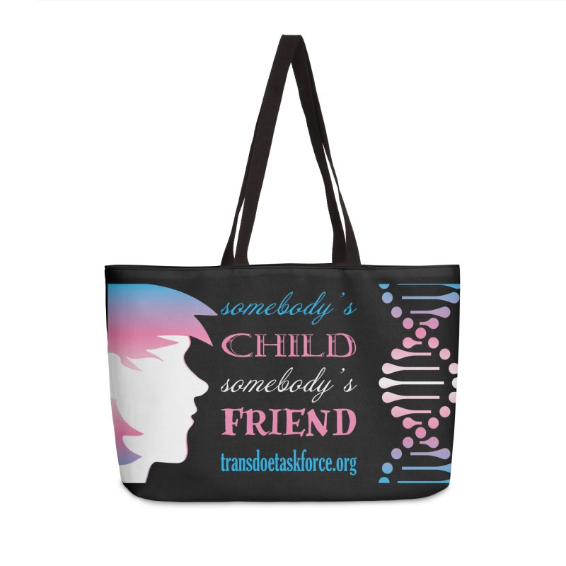 Somebody's Child Somebody's Friend Accessories Weekender Bag Bag by Trans Doe Task Force