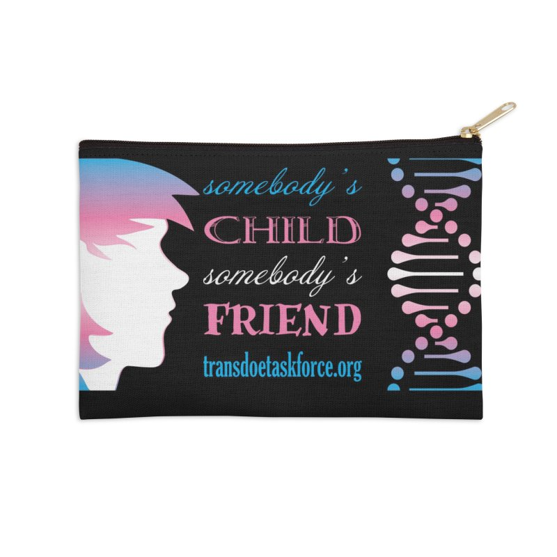 Somebody's Child Somebody's Friend Accessories Zip Pouch by Trans Doe Task Force
