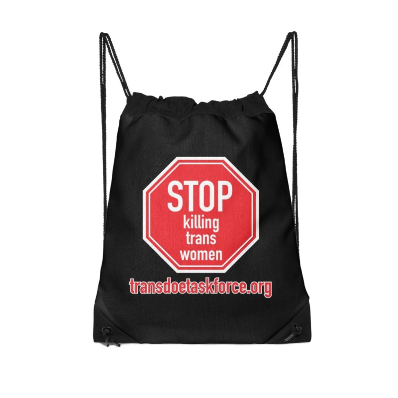 Stop Killing Trans Women Accessories Drawstring Bag Bag by Trans Doe Task Force