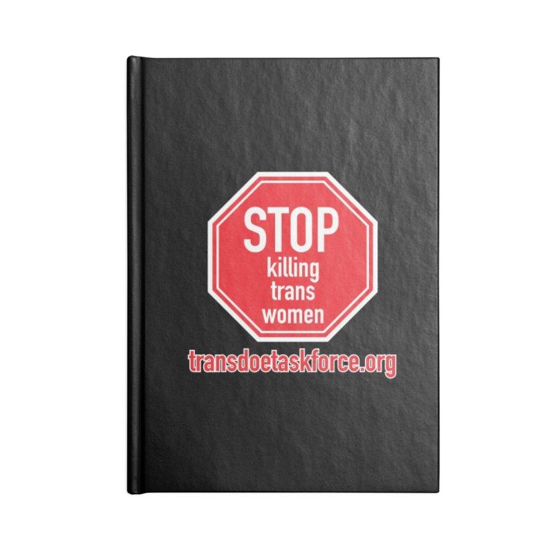 Stop Killing Trans Women Accessories Blank Journal Notebook by Trans Doe Task Force