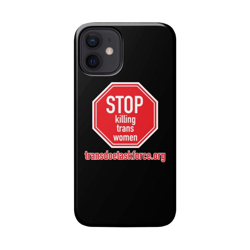 Stop Killing Trans Women Accessories Phone Case by Trans Doe Task Force