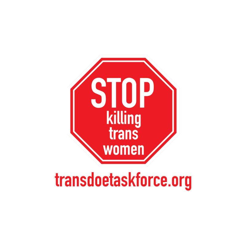 Stop Killing Trans Women Women's Zip-Up Hoody by Trans Doe Task Force