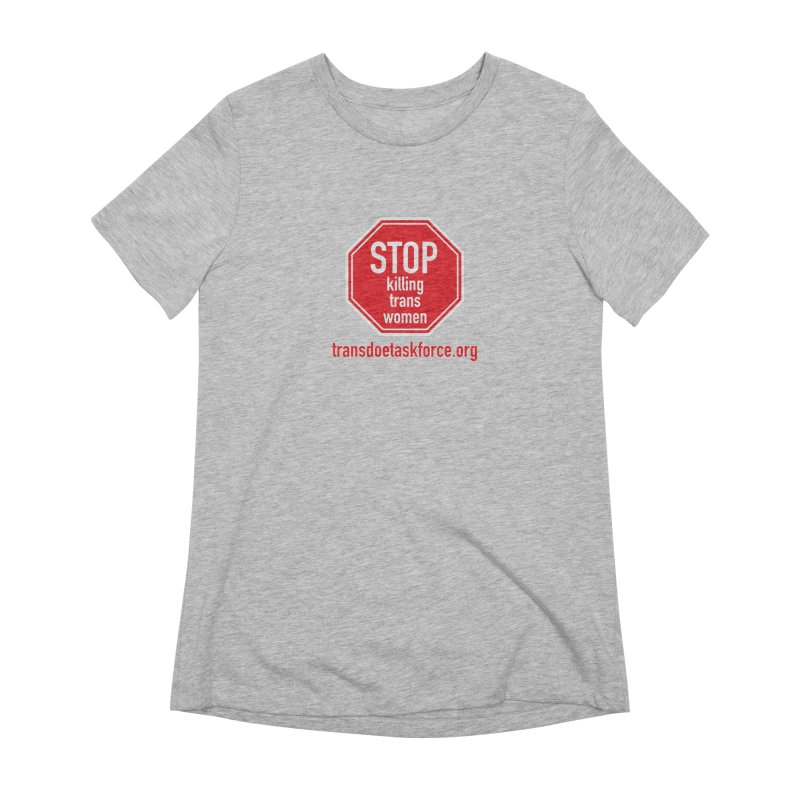 Stop Killing Trans Women Women's Extra Soft T-Shirt by Trans Doe Task Force