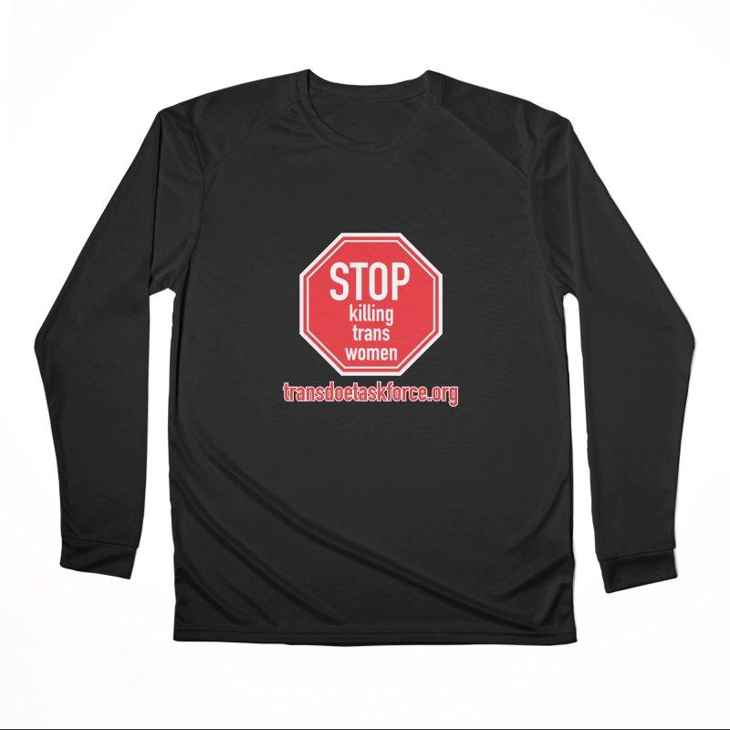 Stop Killing Trans Women Women's Performance Unisex Longsleeve T-Shirt by Trans Doe Task Force