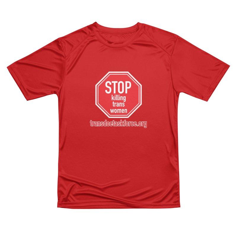 Stop Killing Trans Women Men's Performance T-Shirt by Trans Doe Task Force