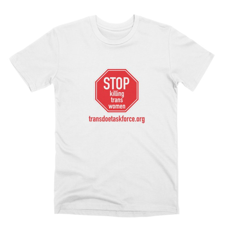 Stop Killing Trans Women Men's Premium T-Shirt by Trans Doe Task Force