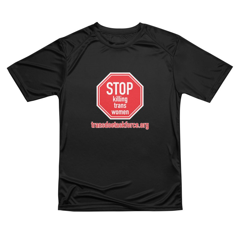 Stop Killing Trans Women Women's Performance Unisex T-Shirt by Trans Doe Task Force