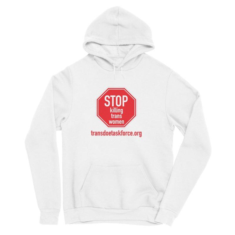 Stop Killing Trans Women Men's Sponge Fleece Pullover Hoody by Trans Doe Task Force