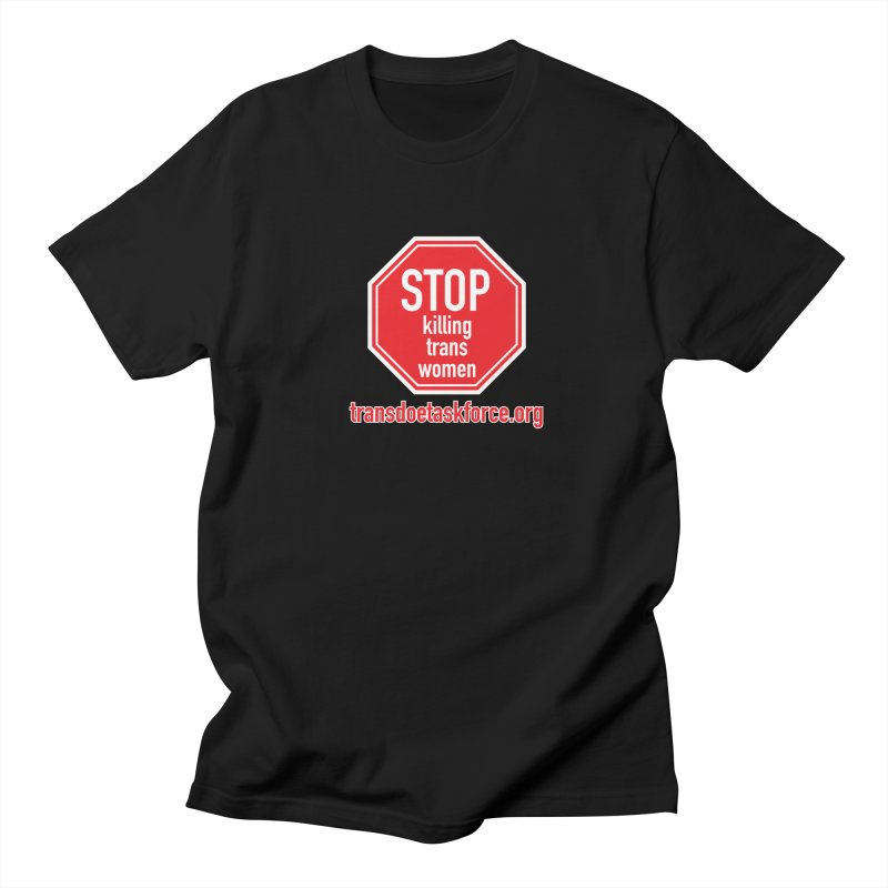 Stop Killing Trans Women Men's Regular T-Shirt by Trans Doe Task Force
