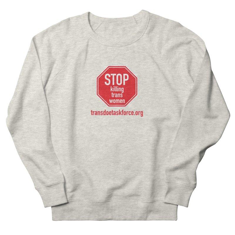 Stop Killing Trans Women Men's French Terry Sweatshirt by Trans Doe Task Force