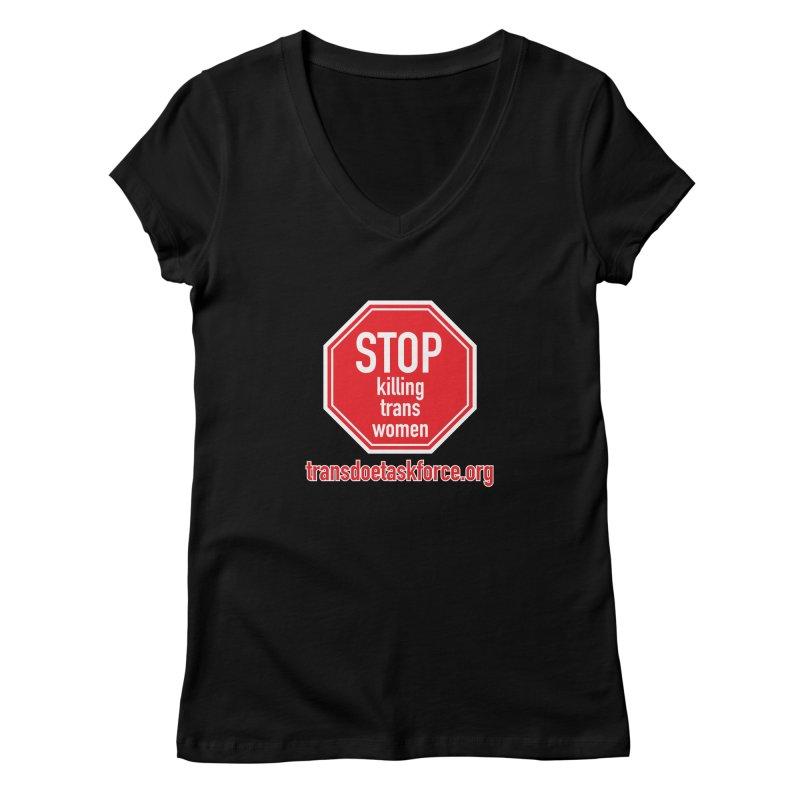 Stop Killing Trans Women Women's V-Neck by Trans Doe Task Force