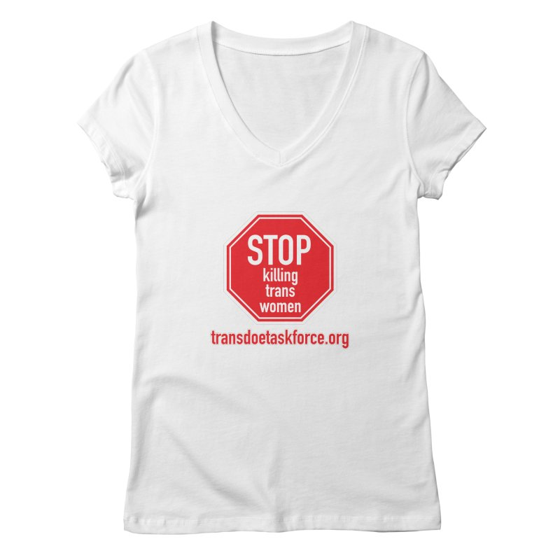 Stop Killing Trans Women Women's Regular V-Neck by Trans Doe Task Force