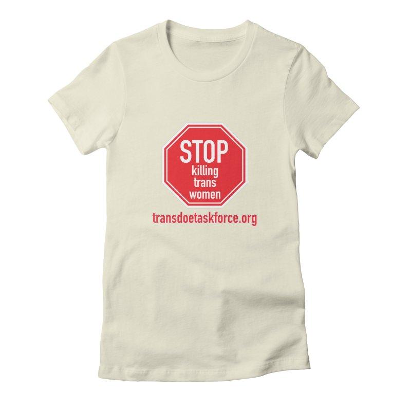 Stop Killing Trans Women Women's Fitted T-Shirt by Trans Doe Task Force