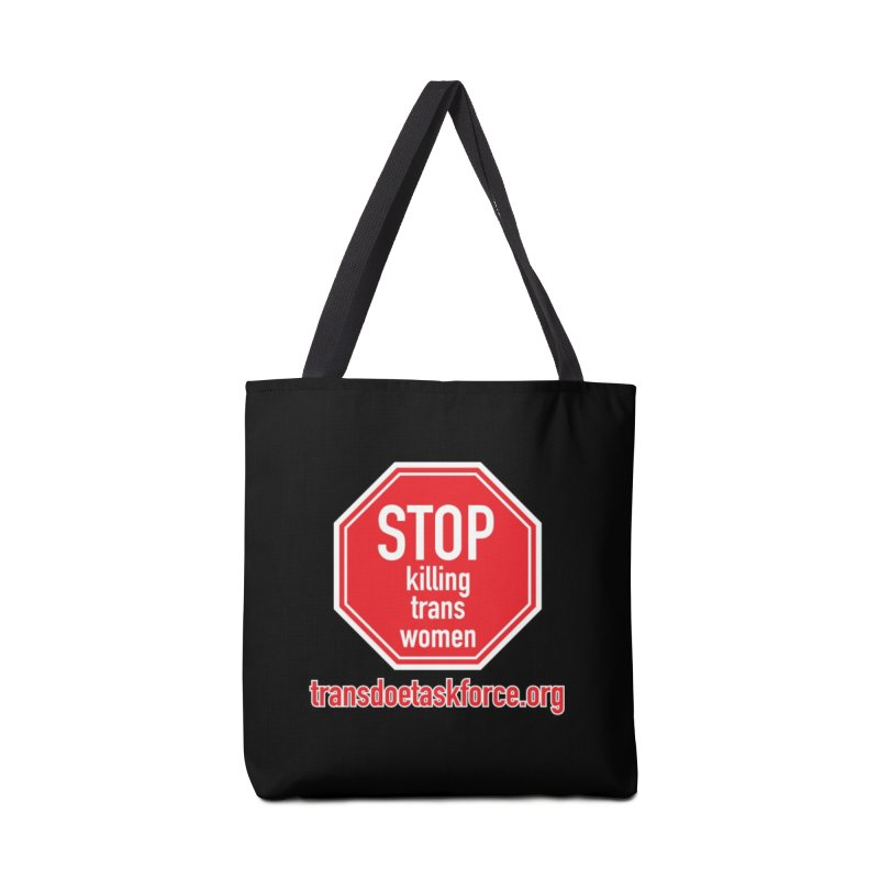 Stop Killing Trans Women Accessories Tote Bag Bag by Trans Doe Task Force