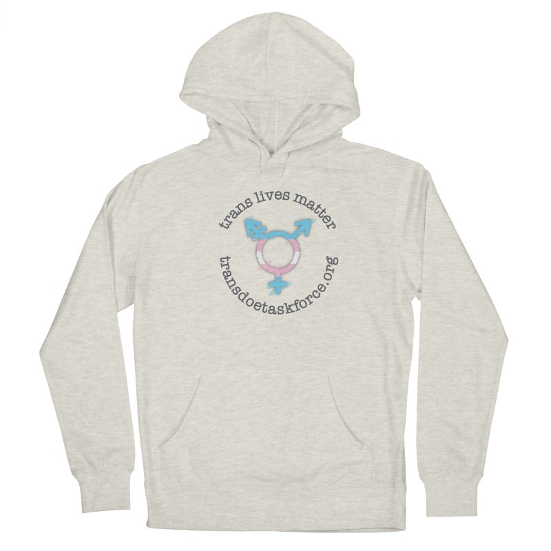 Trans Lives Matter Men's French Terry Pullover Hoody by Trans Doe Task Force