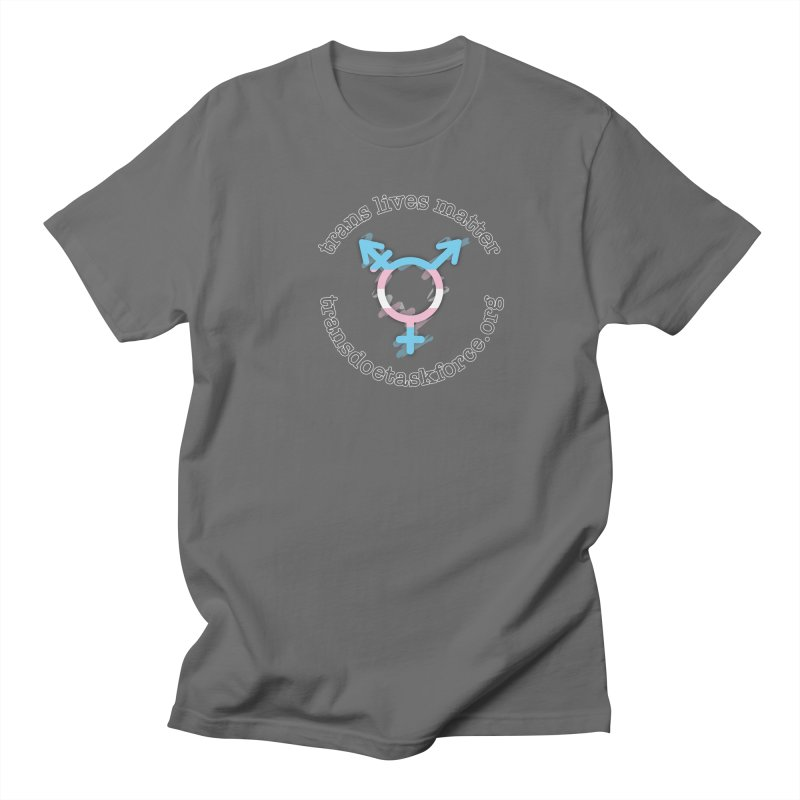 Trans Lives Matter Men's T-Shirt by Trans Doe Task Force