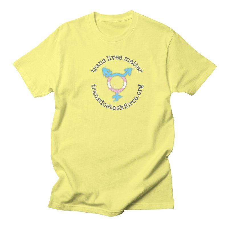 Trans Lives Matter Men's Regular T-Shirt by Trans Doe Task Force