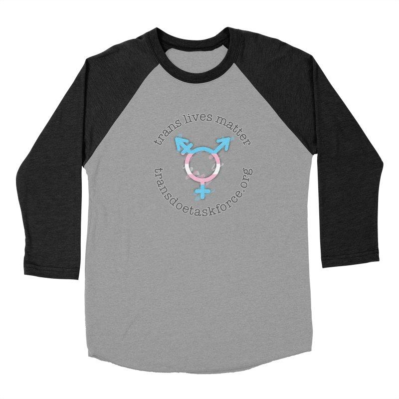 Trans Lives Matter Men's Baseball Triblend Longsleeve T-Shirt by Trans Doe Task Force