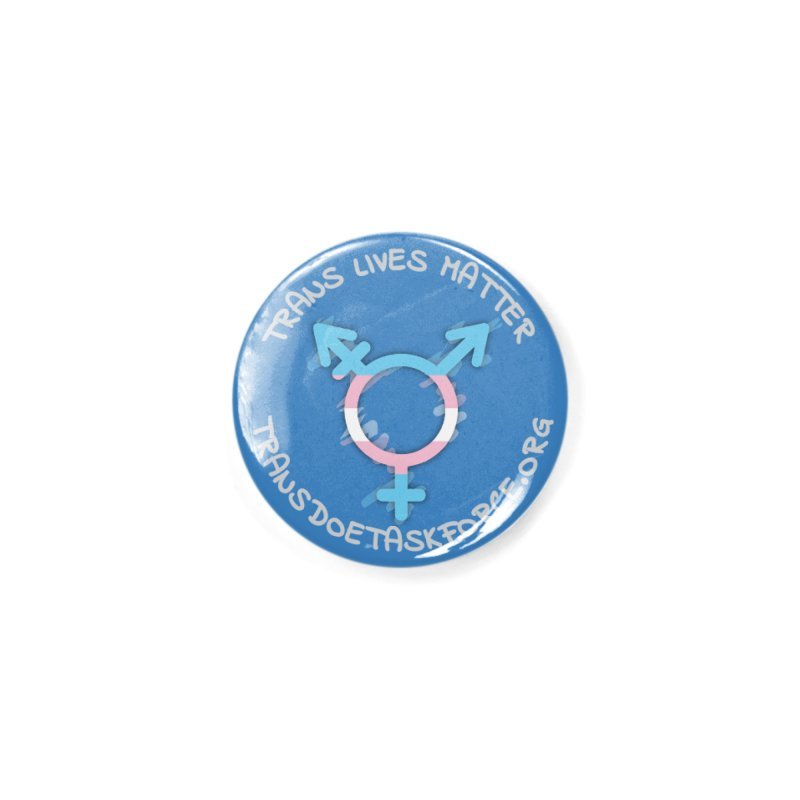 Trans Lives Matter Accessories Button by Trans Doe Task Force