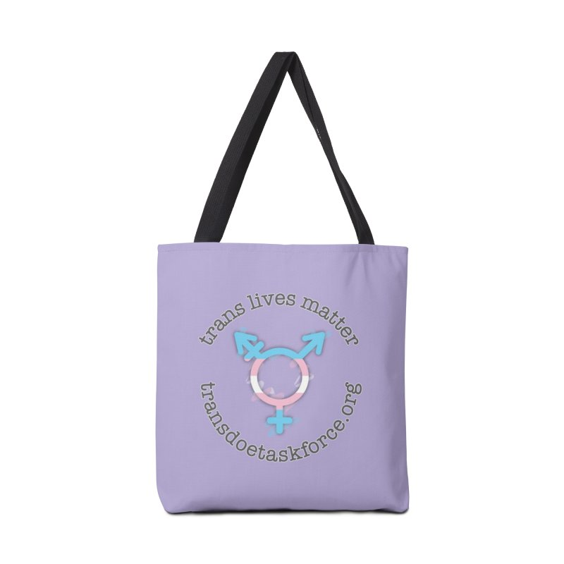 Trans Lives Matter Accessories Tote Bag Bag by Trans Doe Task Force