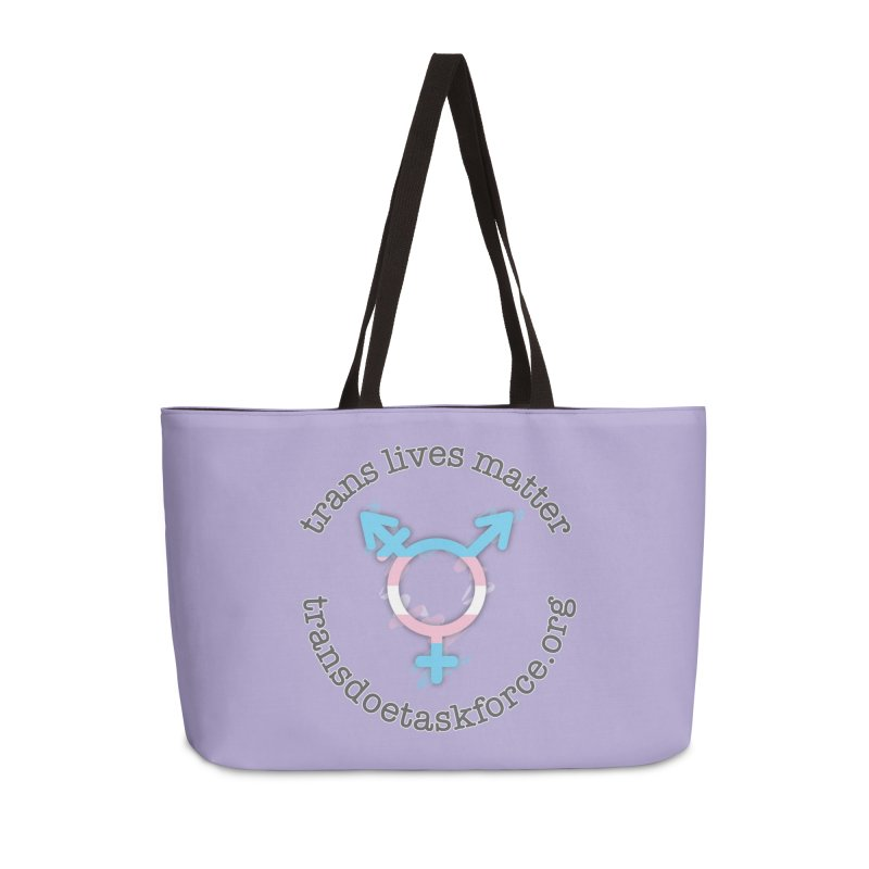 Trans Lives Matter Accessories Weekender Bag Bag by Trans Doe Task Force