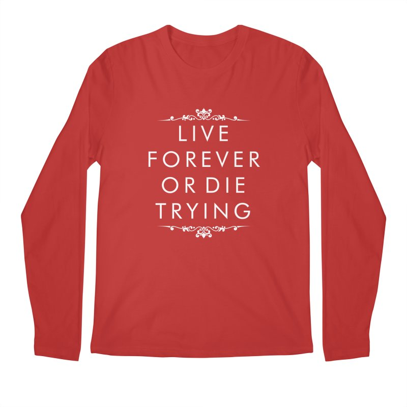Live Forever or Die Trying (white) Men's Longsleeve T-Shirt by Transhuman Shop
