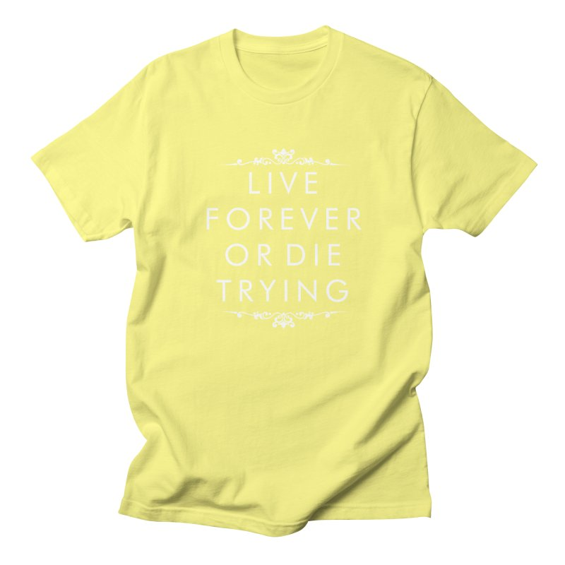 Live Forever or Die Trying (white) Men's T-Shirt by Transhuman Shop