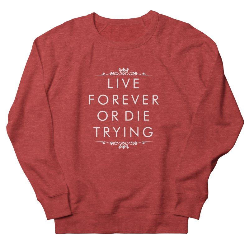 Live Forever or Die Trying (white) Men's Sweatshirt by Transhuman Shop