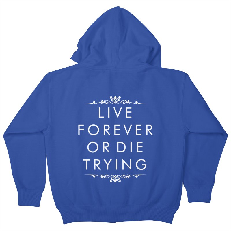 Live Forever or Die Trying (white) Kids Zip-Up Hoody by Transhuman Shop