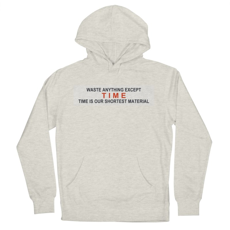 Waste Anything Except Time Women's Pullover Hoody by Transhuman Shop