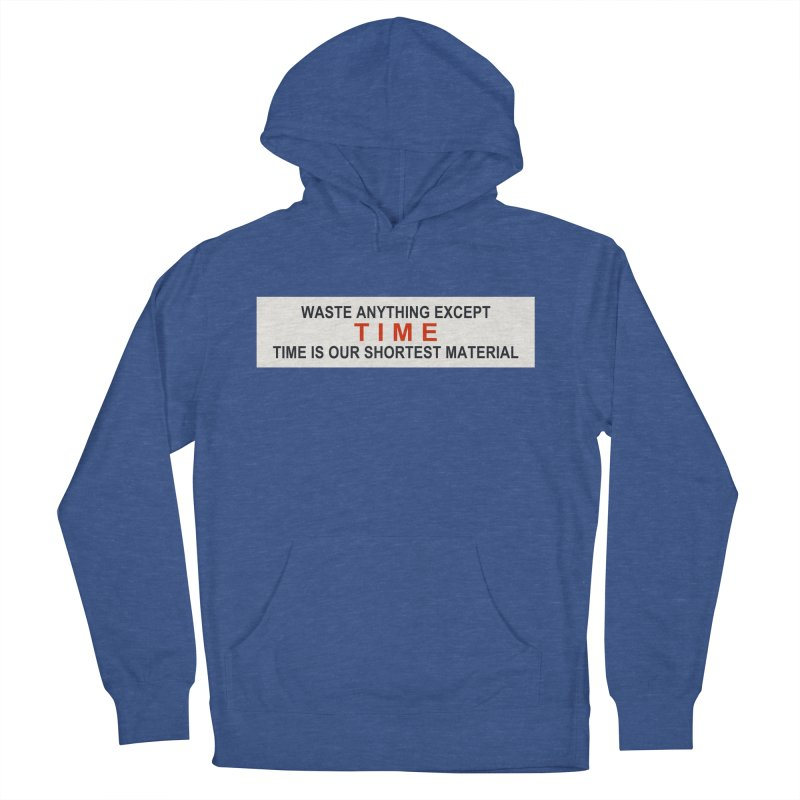 Waste Anything Except Time Men's Pullover Hoody by Transhuman Shop